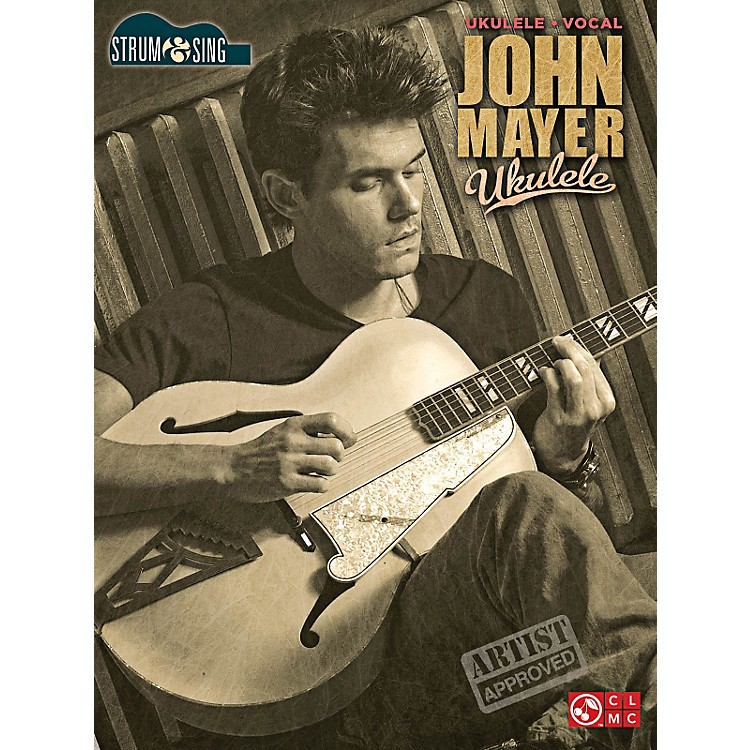 Cherry Lane John Mayer Strum & Sing Ukulele Songbook