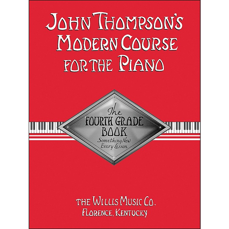 Willis MusicJohn Thompson's Modern Course for The Piano Fourth Grade Book