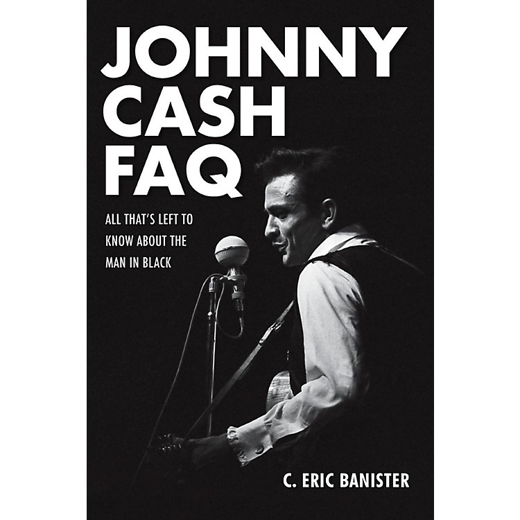 Hal LeonardJohnny Cash FAQ - All That's Left To Know About The Man In Black