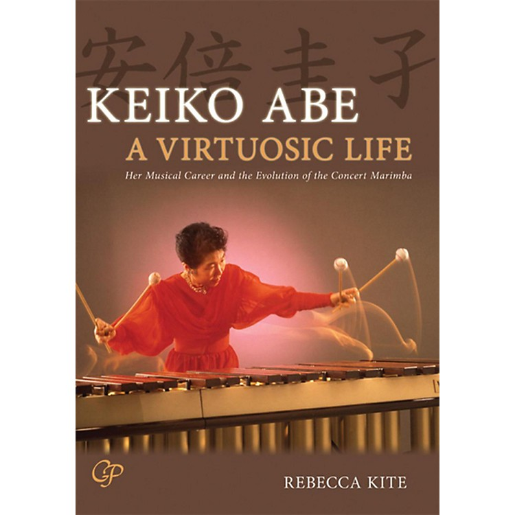 AlfredKeiko Abe: A Virtuosic Life Her Musical Career and the Evolution of the Concert Marimba Book & CD