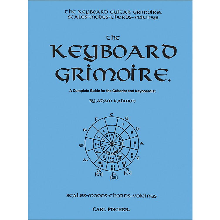 Carl FischerKeyboard Grimoire - A Complete Guide for the Guitarist and Keyboardist