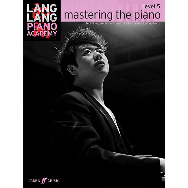 Faber Music LTDLang Lang Piano Academy: Mastering the Piano Level 5 Book