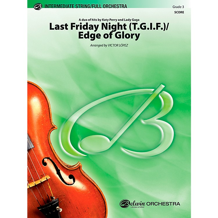 Alfred Last Friday Night (T.G.I.F.) / Edge of Glory Full Orchestra Grade 3 Set