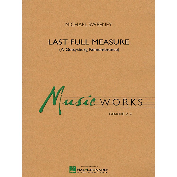 Hal Leonard Last Full Measure (A Gettysburg Remembrance) - MusicWorks Concert Band Grade 2
