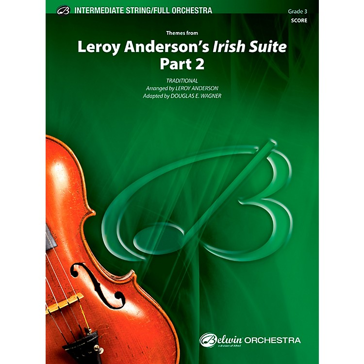 AlfredLeroy Anderson's Irish Suite, Part 2 (Themes from) Full Orchestra Grade 3 Set