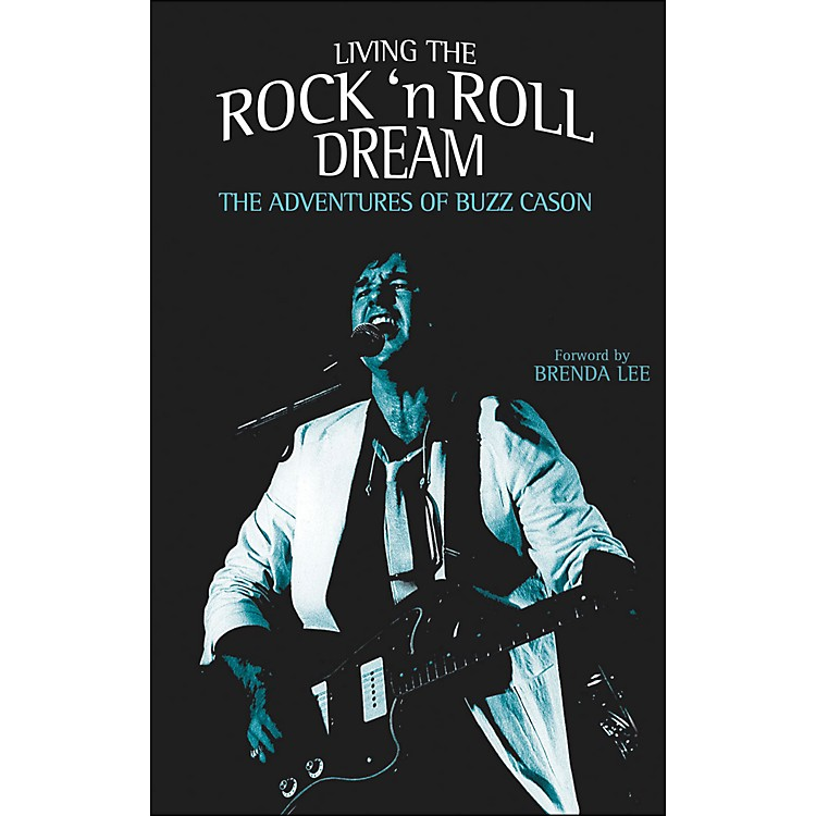 Hal LeonardLiving The Rock And Roll Dream - The Adventures Of Buzz Cason Hardcover