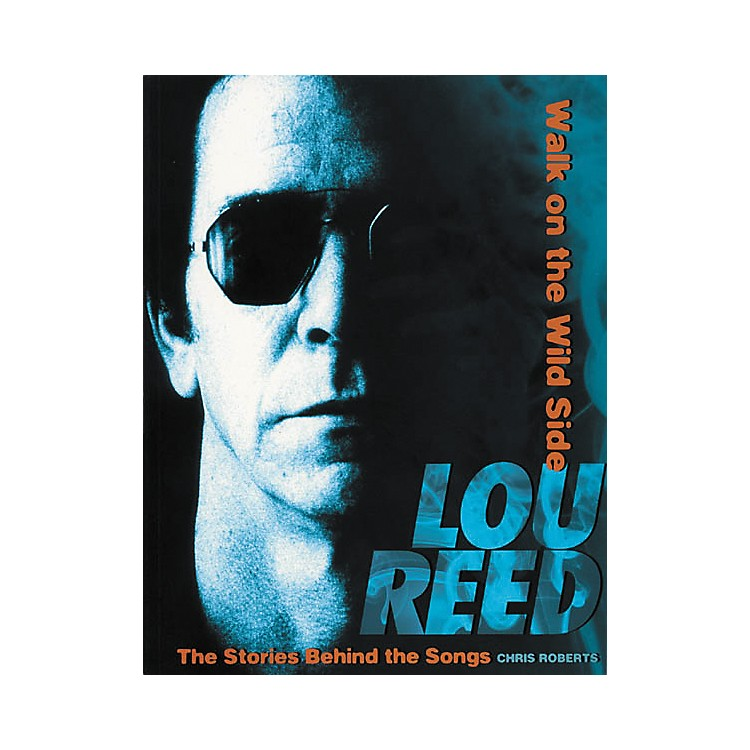 Hal Leonard Lou Reed - Walk on the Wild Side