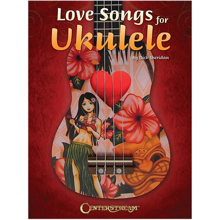 Centerstream PublishingLove Songs For Ukulele
