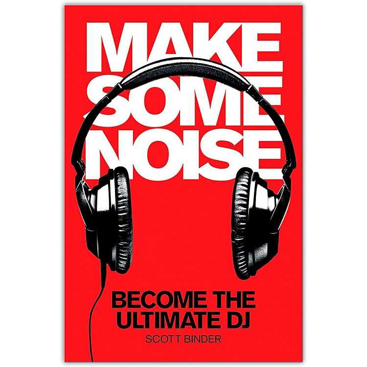 Hal Leonard Make Some Noise - Become The Ultimate DJ (Book/DVD)