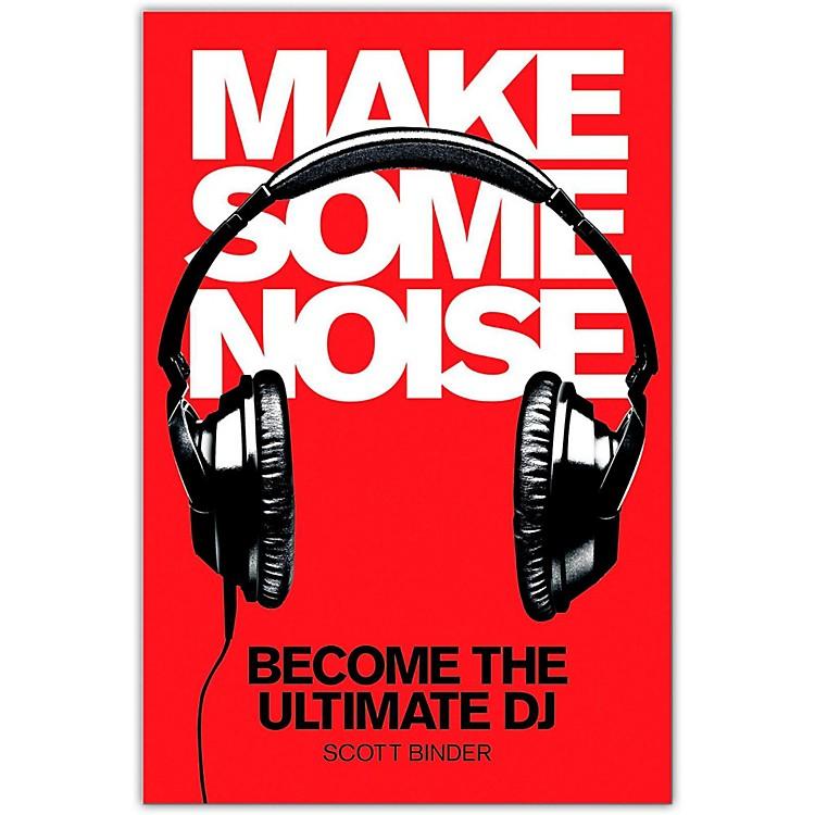 Hal LeonardMake Some Noise - Become The Ultimate DJ (Book/DVD)