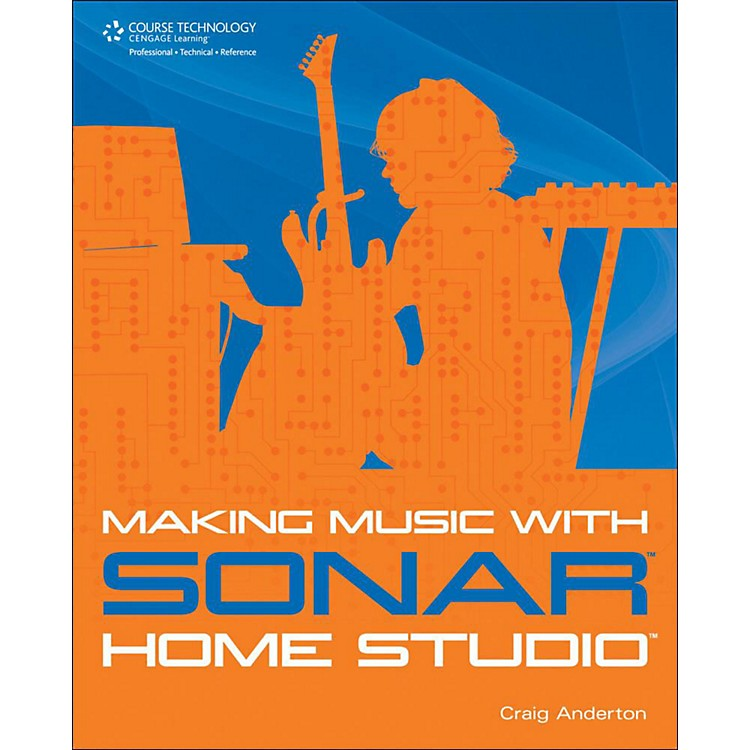 Cengage Learning Making Music With Sonar Home Studio