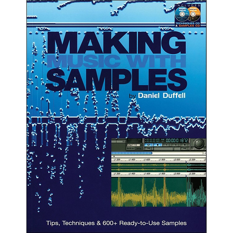 Backbeat BooksMaking Music with Samples - Tips, Techniques & 600 Ready To Use Samples Book/CD