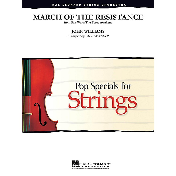 Hal Leonard March of the Resistance from Star Wars: The Force Awakens Pop Specials for Strings Level 3-4