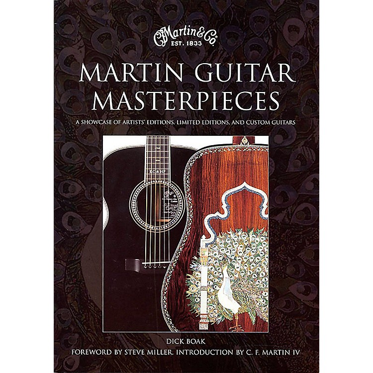 Hal LeonardMartin Guitar Masterpieces - A Showcase Of Artist's Editions Limited Editions And Custom