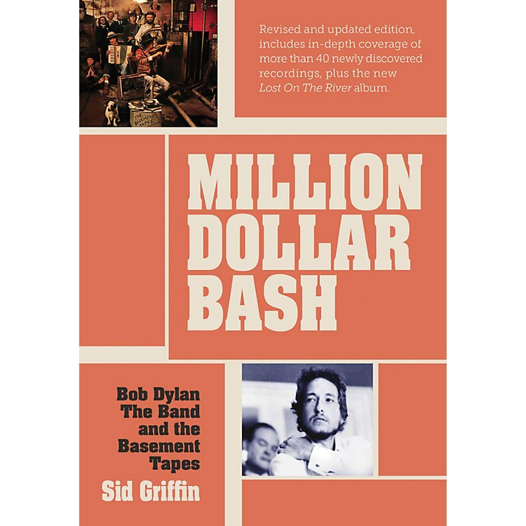 Hal LeonardMillion Dollar Bash: Bob Dylan, The Band, and the Basement Tapes