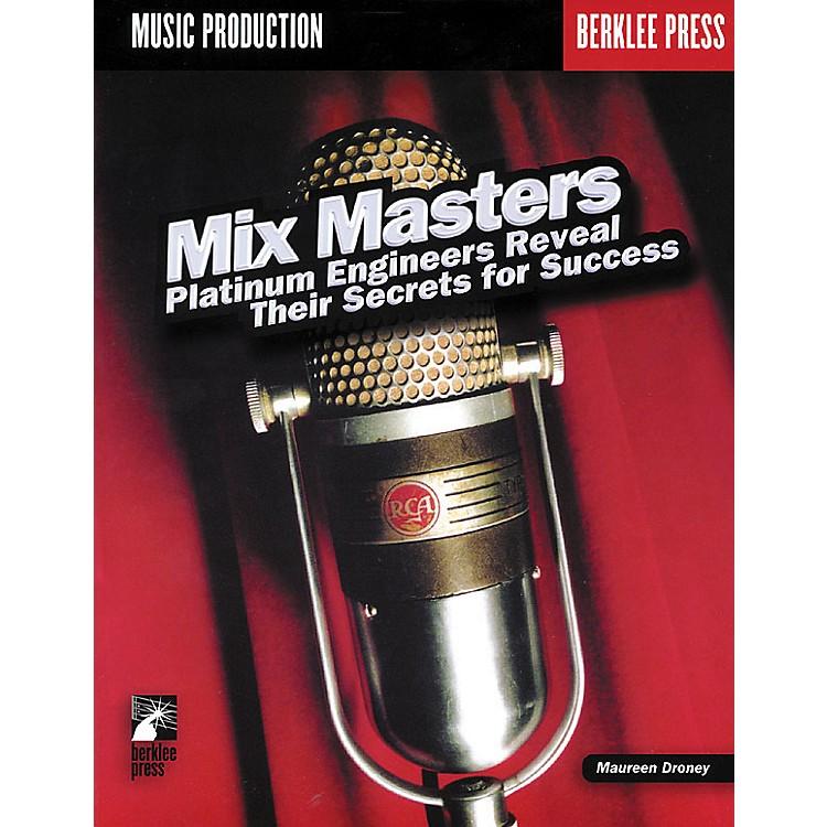 Berklee PressMix Masters - Platinum Engineers Reveal Their Secrets for Success (Book)