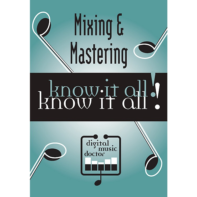 Digital Music Doctor Mixing & Mastering Know It All! DVD Green