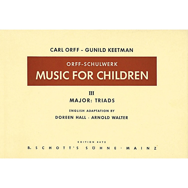 SchottMusic For Children Vol 3 Major Triads by Carl Orff arr by Hall/Walter