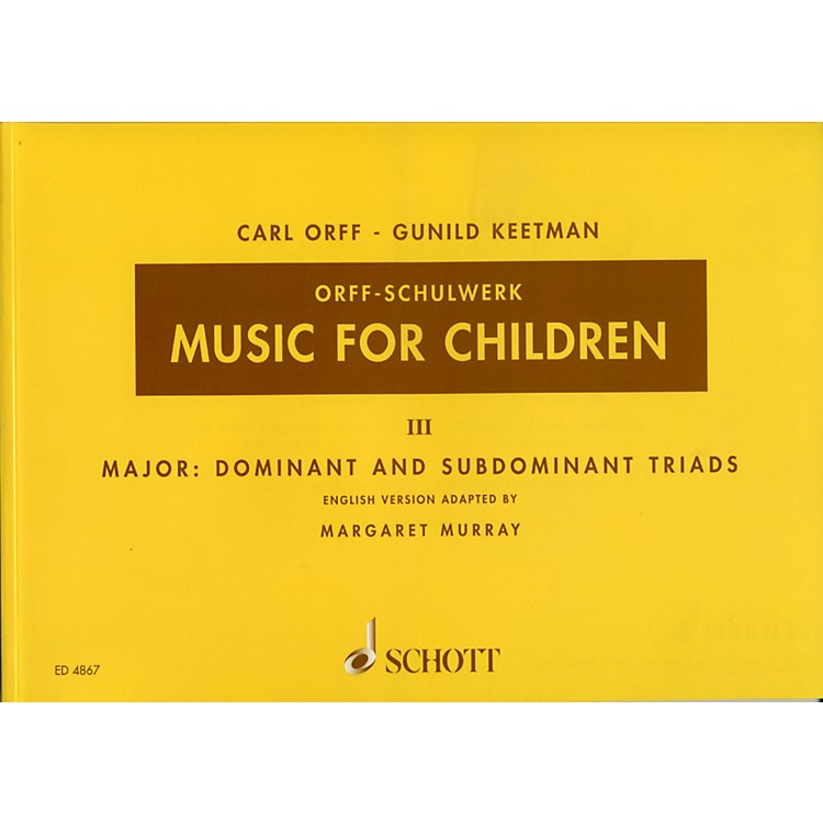 SchottMusic For Children Vol. 3 Major Dominant and Subdominant Triads by Carl Orff