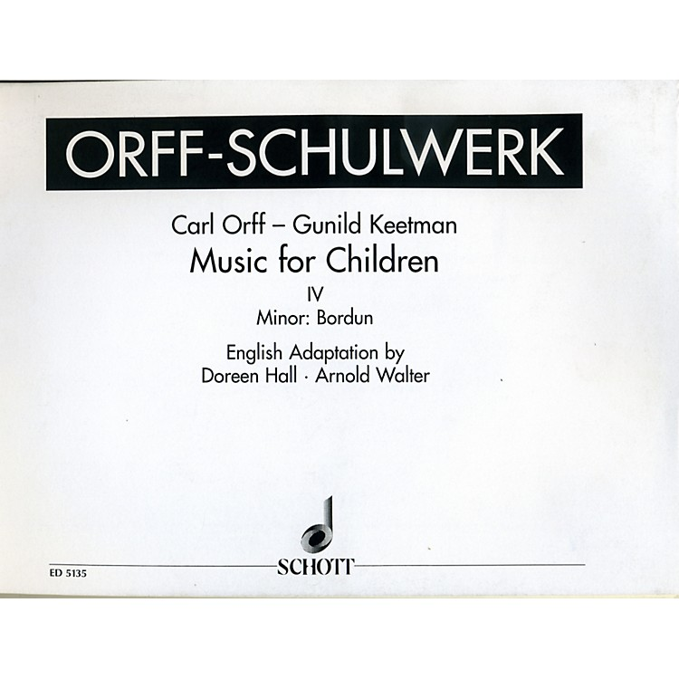 Schott Music For Children Vol. 4 Minor - Bordun by Carl Orff arr by Hall/Walter