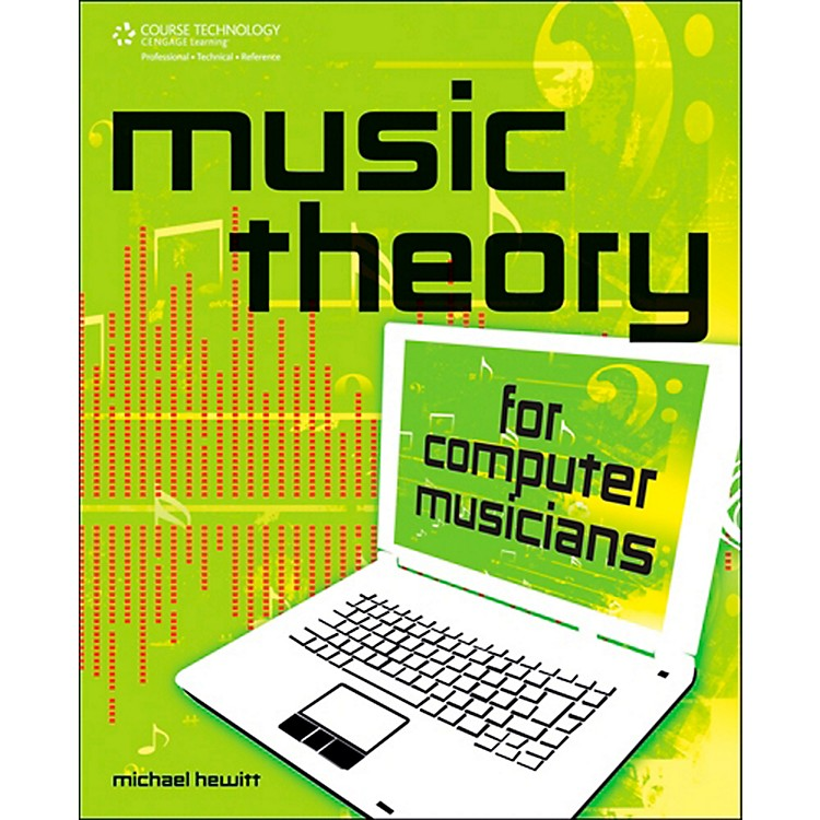 Cengage LearningMusic Theory For Computer Musicians