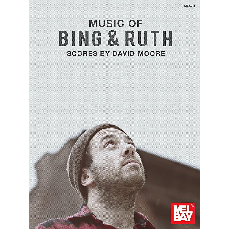Mel BayMusic of Bing and Ruth