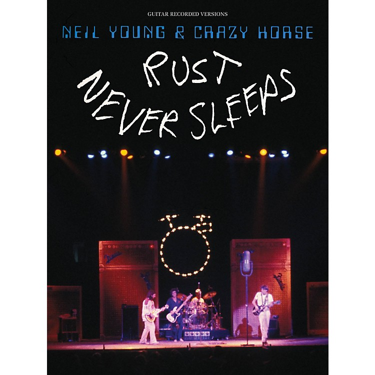 Hal Leonard Neil Young - Rust Never Sleeps Guitar Songbook