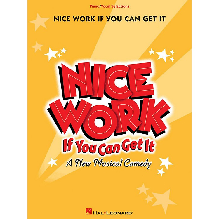 Hal LeonardNice Work If You Can Get It - Piano/Vocal Selections