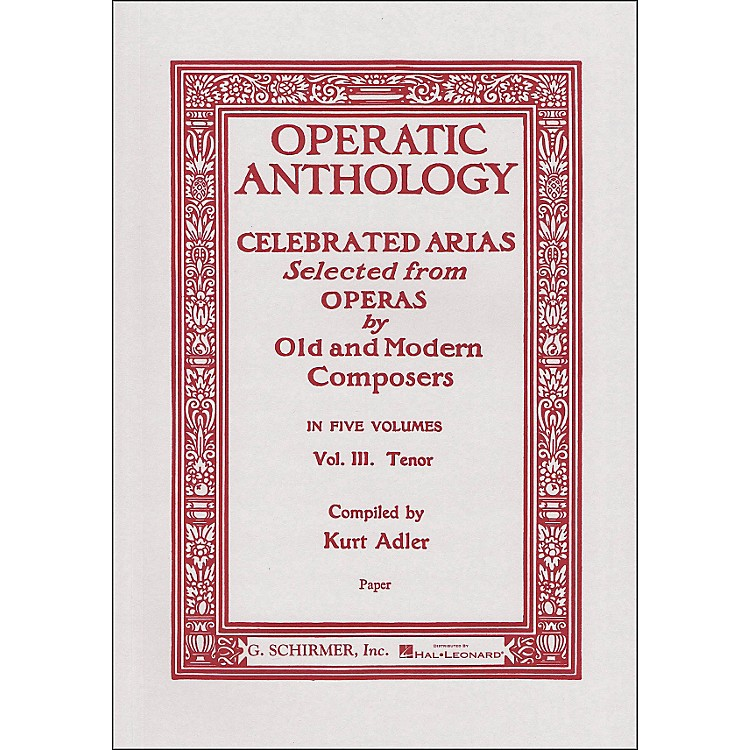 G. Schirmer Operatic Anthology - Celebrated Arias Selected From Operas Vol. 3 for Tenor Voice