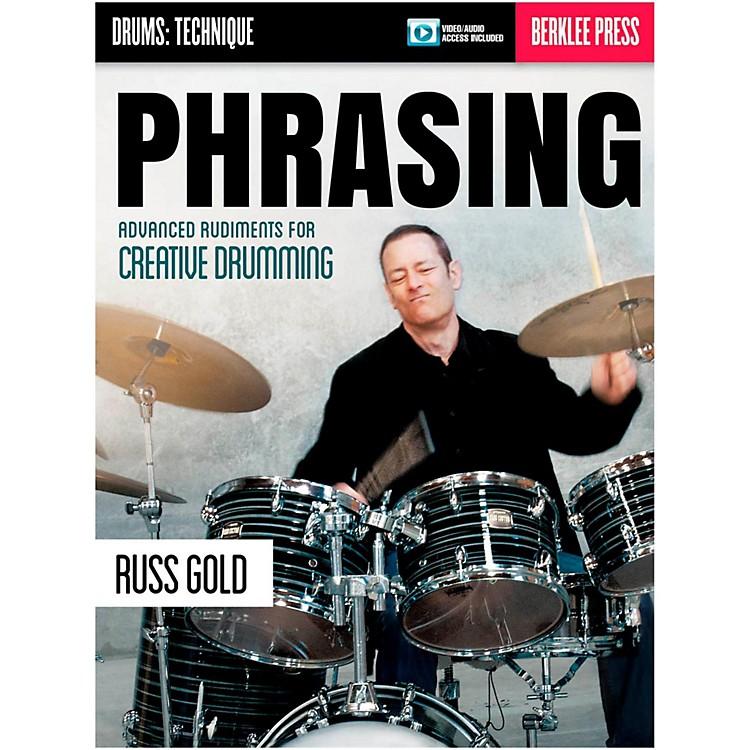 Berklee PressPhrasing: Advanced Rudiments For Creative Drumming - Berklee Press (Book/Online Audio)