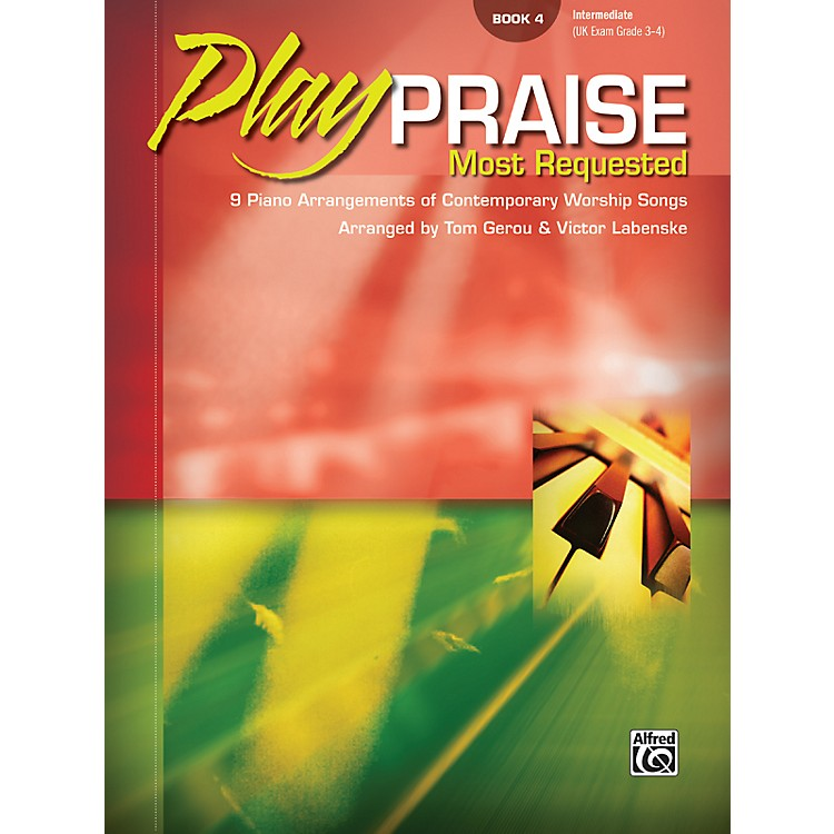 AlfredPlay Praise Most Requested Book 4 Piano