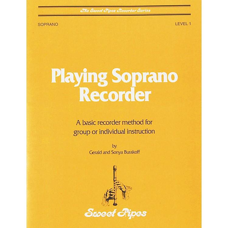 Sweet PipesPlaying Soprano Recorder