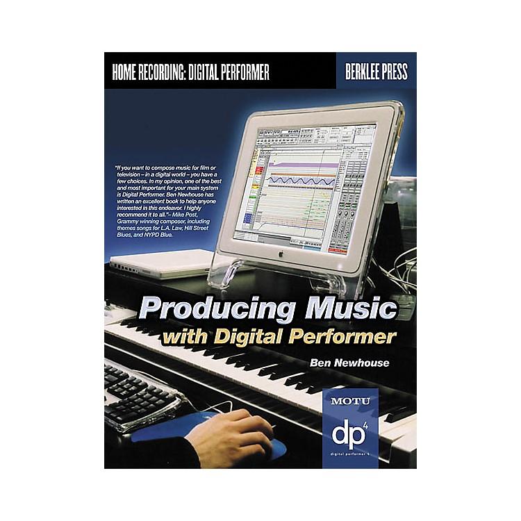 Berklee PressProducing Music with Digital Performer (Book/CD-ROM)