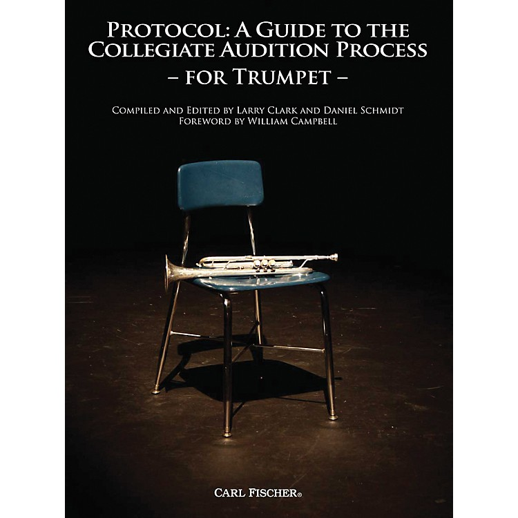 Carl Fischer Protocol: A Guide to the Collegiate Audition Process - Trumpet