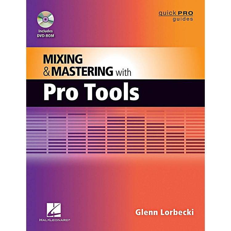 Hal LeonardQuick Pro Guides - Mixing And Mastering With Pro Tools Book/DVD-ROM
