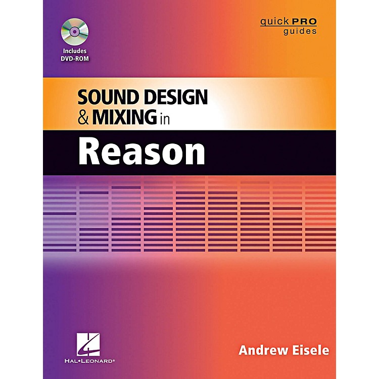 Hal LeonardQuick Pro Guides - Sound Design And Mixing In Reason Book/DVD-ROM