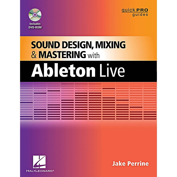Hal LeonardQuick Pro Guides - Sound Design Mixing And Mastering With Ableton Live Book/DVD-ROM