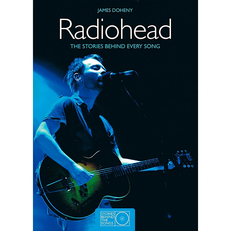 Music Sales Radiohead - The Stories Behind Every Song