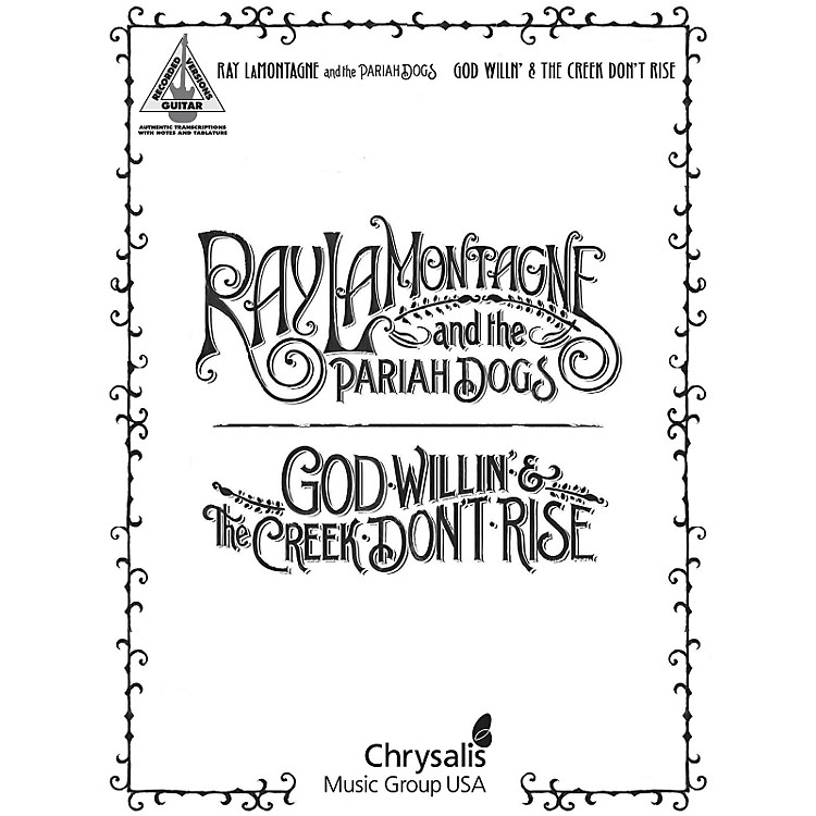 Hal LeonardRay Lamontagne and The Pariah Dogs - God Willin' & The Creek Don't Rise Guitar Tab Songbook