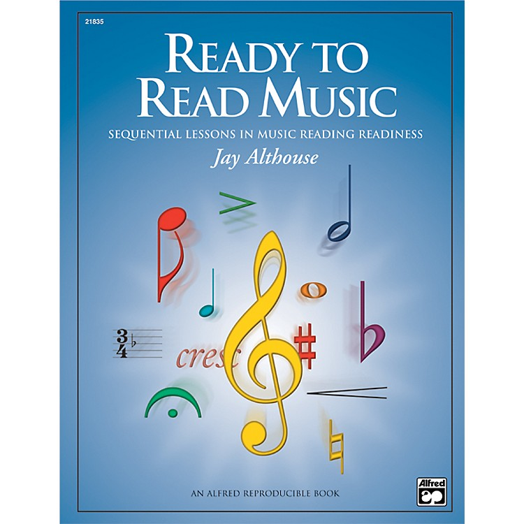 AlfredReady to Read Music: Sequential Lessons in Music Reading Readiness Book