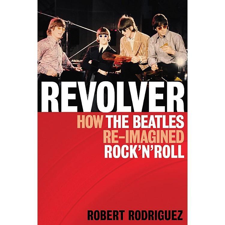 Hal LeonardRevolver: How The Beatles Re-Imagined Rock 'n' Roll