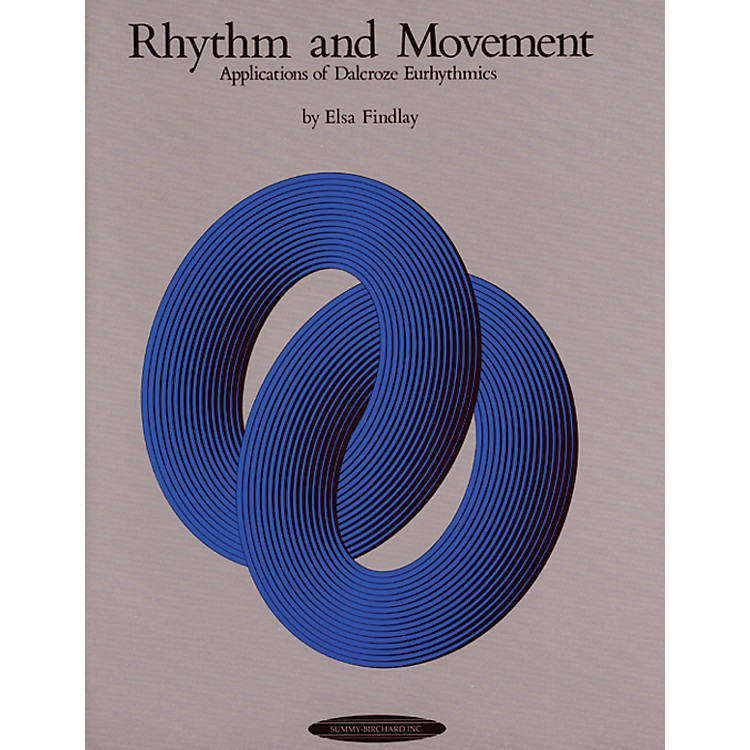 AlfredRhythm and Movement: Applications of Dalcroze Eurhythmics Book