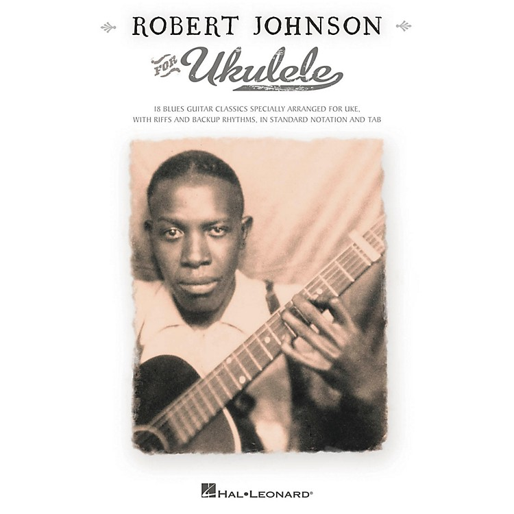 Hal Leonard Robert Johnson For Ukulele (with Tab)