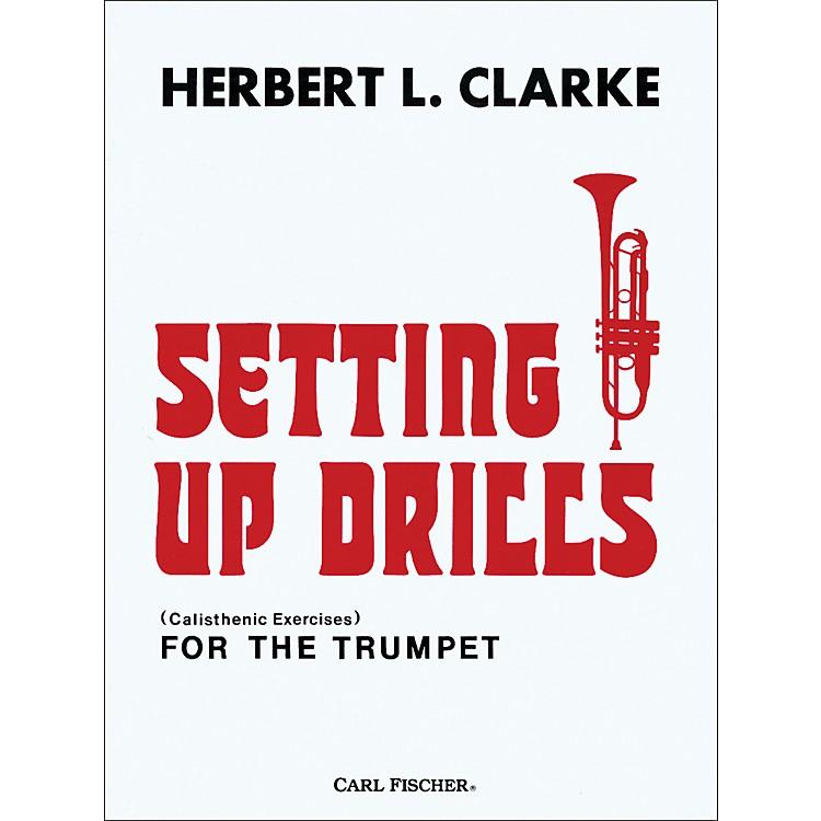 Carl FischerSetting Up Drills for the Trumpet by Herbert L. Clarke