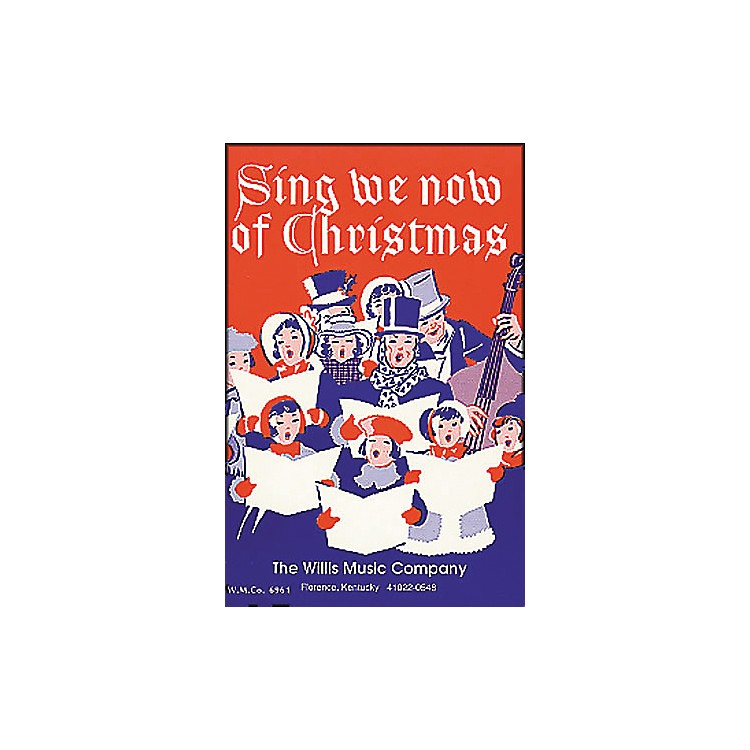 Willis MusicSing We Now Of Christmas (Mixed Voices Or Unison)