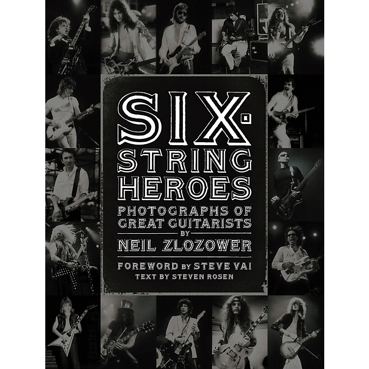 Chronicle Books Six-String Heroes: Photographs of Great Guitarists by Neil Zlozower (Book)