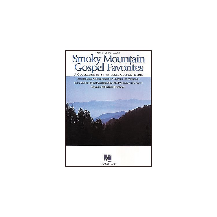 Hal Leonard Smoky Mountain Gospel Favorites Piano, Vocal, Guitar Songbook