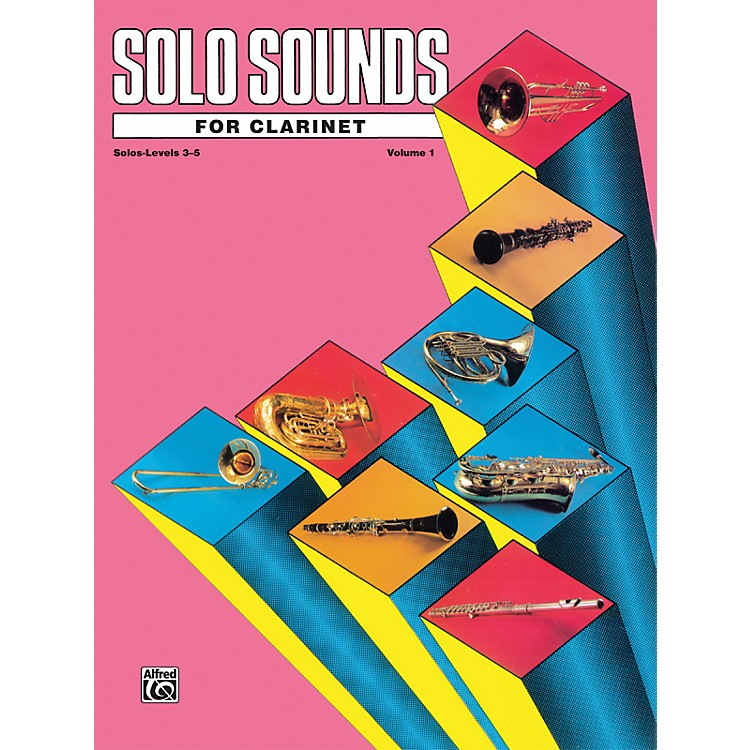 AlfredSolo Sounds for Clarinet Levels 3-5 Levels 3-5 Solo Book