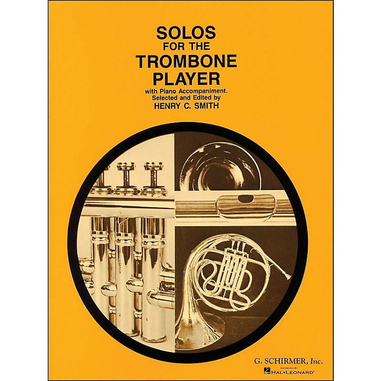 G. SchirmerSolos for The Trombone Player with Piano Accompaniment