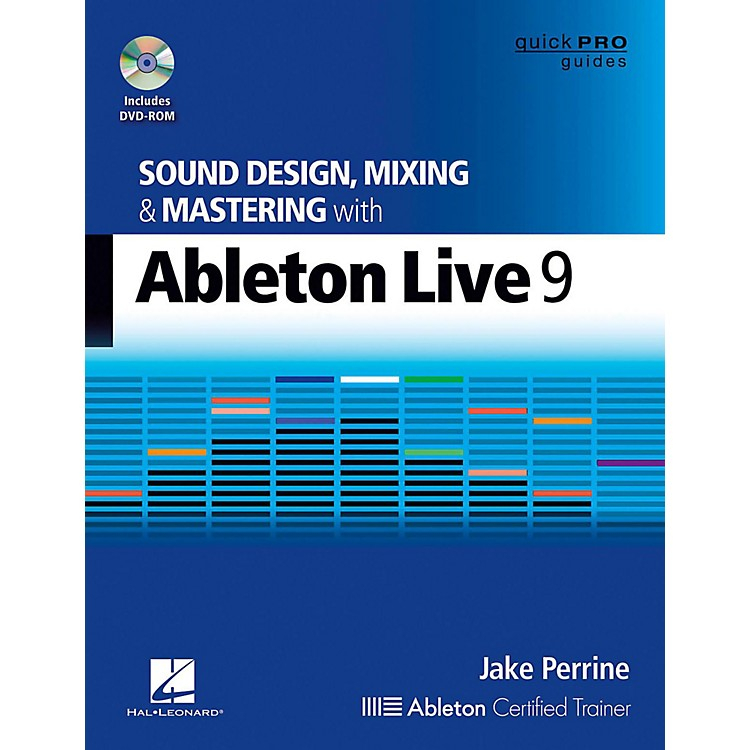 Hal LeonardSound Design, Mixing, and Mastering with Ableton Live 9 - Quick Pro Guides Series Book/DVD-ROM